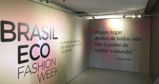 """BEFW – Brasil Eco Fashion Week, primeira semana de """"tendências e moda"""" sustentável do país, como usamos, enxergamos e compramos Moda?"""